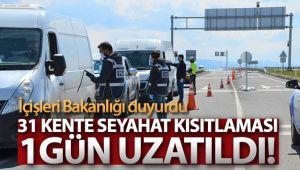 31 kente seyahat kısıtlaması 1 gün uzatıldı