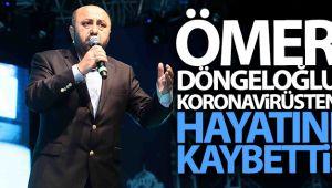 Son dakika: Koronavirüs tedavisi gören Ömer Döngeloğlu hayatını kaybetti | Ömer Döngeloğlu kimdir?