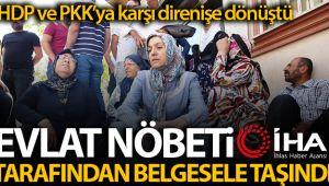 HDP ve PKK'ya karşı direnişe dönüşen evlat nöbeti İHA tarafından belgesele taşındı