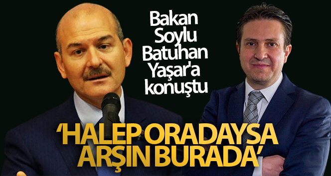 Bakan Soylu, Batuhan Yaşar'a konuştu