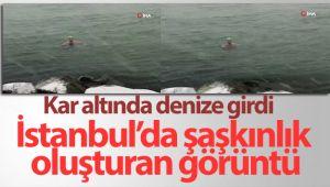 İstanbul'da şaşkınlık oluşturan görüntü: Kar altında denize girdi