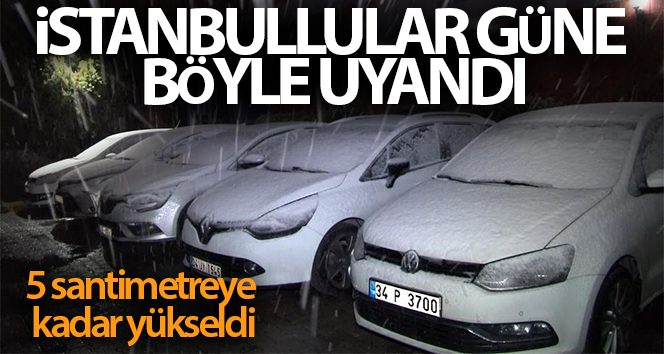 İstanbullular güne karla başladı