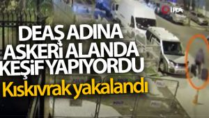 DEAŞ adına askeri alanda keşif yaptığı iddia edilen 1 kişi İstanbul'da yakalandı