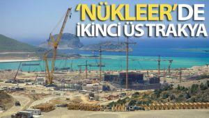 'Nükleer'de ikinci üs Trakya