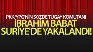PYD/YPG'nin sözde Tugay Komutanı İbrahim Babat yakalanarak Türkiye'ye getirildi