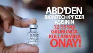 ABD'den BioNTech/Pfizer aşısının 12-15 yaş grubunda kullanımına onay