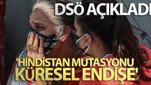 DSÖ: 'Hindistan mutasyonu küresel endişe'