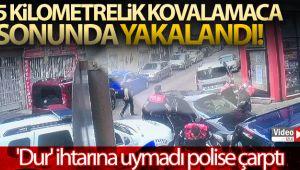'Dur' ihtarına uymayarak polise çarpan sürücü böyle yakalandı