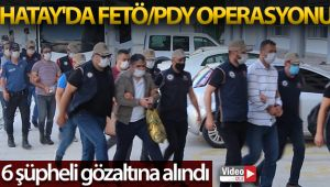 Hatay'da FETÖ/PDY operasyonu