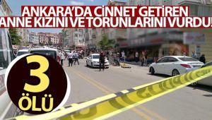 Ankara'da cinnet getiren anne kızını ve torunlarını vurdu: 3 ölü